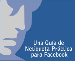 Una Guia de Netiqueta Práctica para Facebook