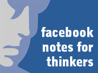 facebook notes for thinkers