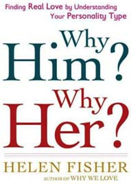Why Him Why Her by Helen Fisher