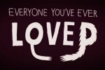Everyone you've ever loved