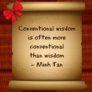Conventional wisdom quote minh tan