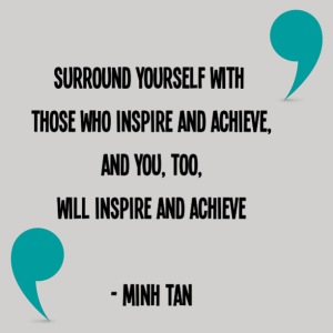 surround yourself quote minh tan