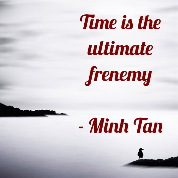Time Frenemy Quote Digital Citizen