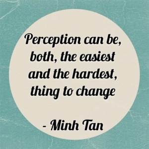 perception change quote minh tan