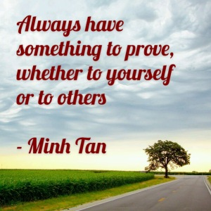 prove something quote minh tan