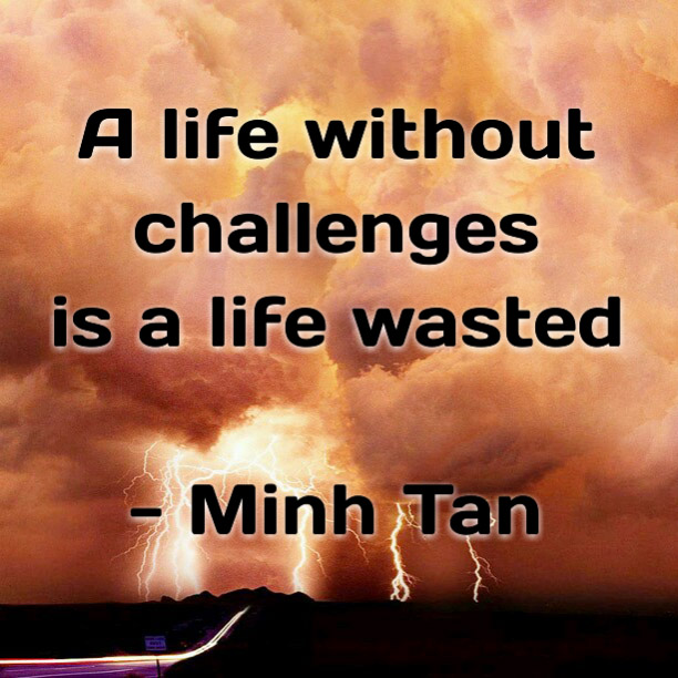 Life Challenges Quote Minh Tan