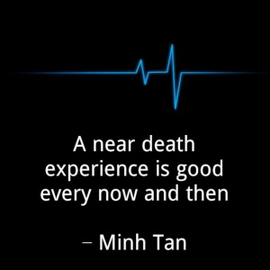 near death quote minh tan halifax