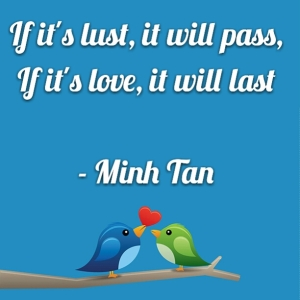 Love lust quote minh tan halifax
