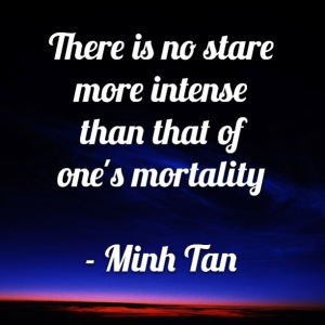 stare mortality quote minh tan halifax