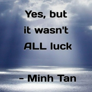 all luck quote minh tan halifax
