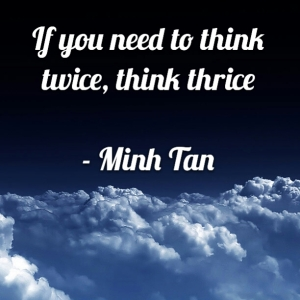 Think thrice quote minh tan halifax