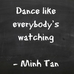 dance like quote halifax minh tan