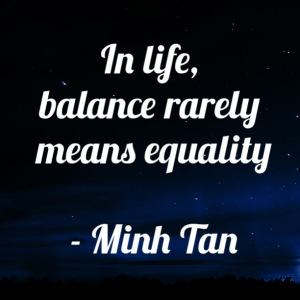 balance equality quote minh tan halifax