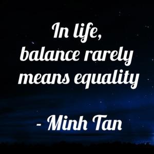 balance equality quote minh tan halifax